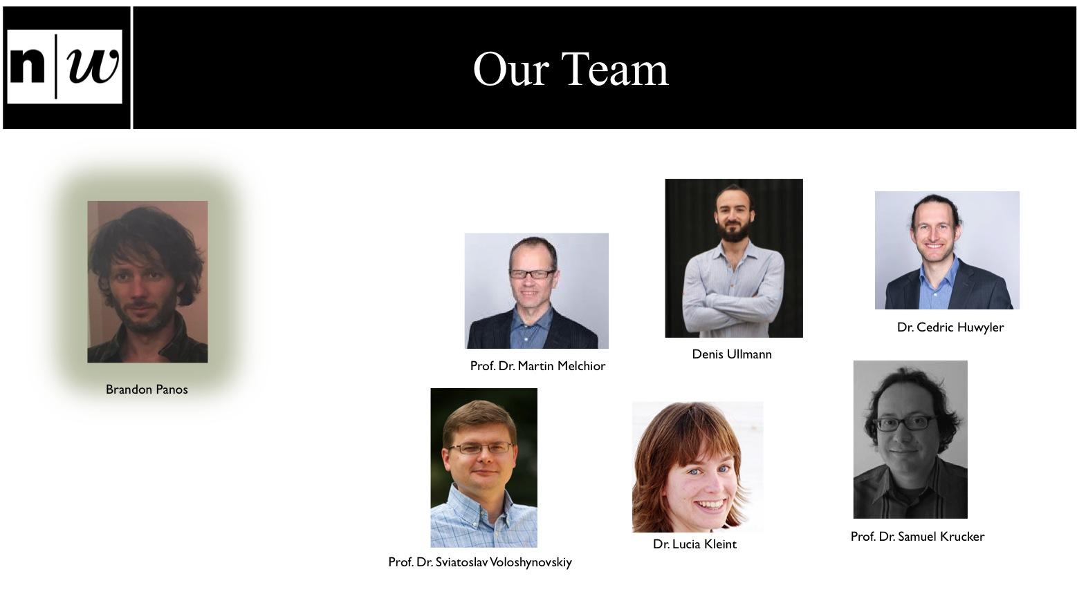 The team: Brandon Panos, Martin Melchior, Dennis Ullmann, Cedric Huwyler, Sviatoslav Voloshynovskiy,Lucia Kleint, Samuel Krucker